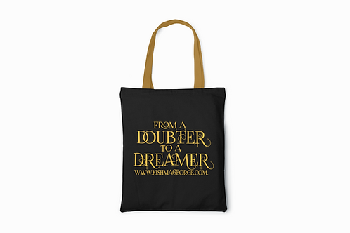 From A Doubter To A Dreamer Bag