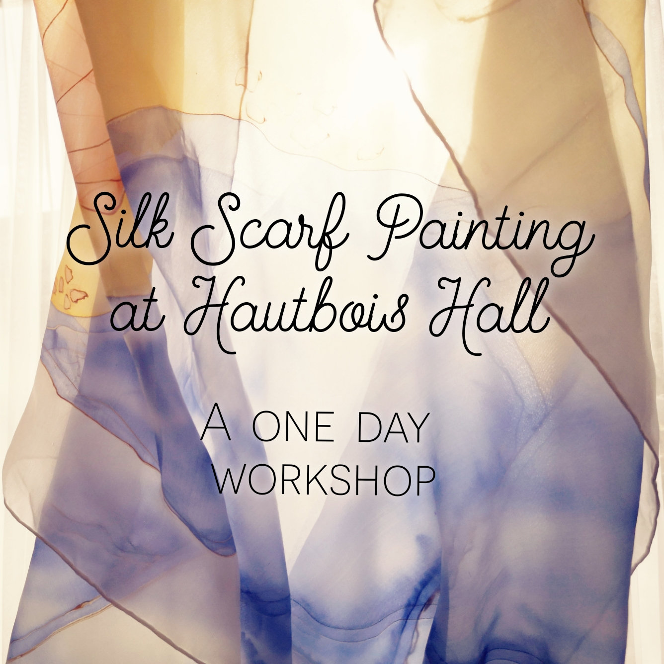 Silk Scarf Painting at Hautbois Hall