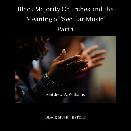 Black Majority Churches and the Meaning of 'Secular Music'