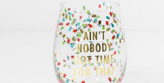 Ain't Nobody Got Time - Wine Glass