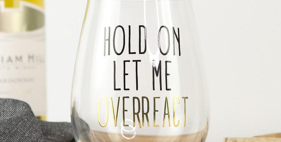 Stemless Wine Glass - Overreact
