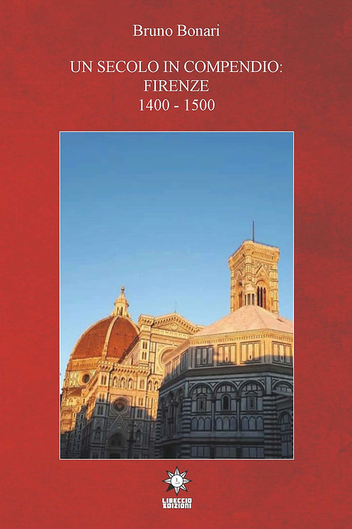 UN SECOLO IN COMPENDIO: FIRENZE 1400-1500