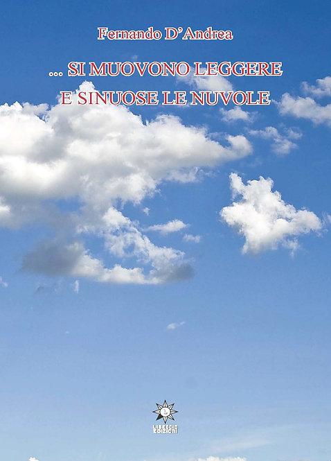... Si muovono leggere e sinuose le nuvole