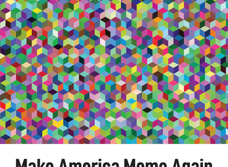 Make America Meme Again: Interview with Heather Suzane Woods and Leslie A Hahner - Jennifer Reinwald
