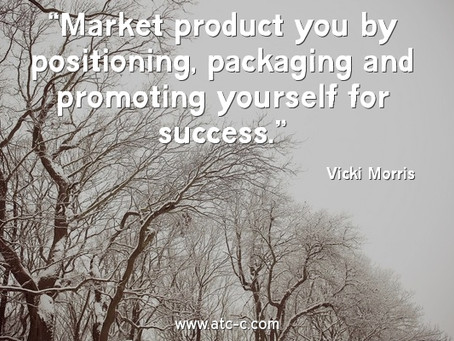 """""""Market product you by positioning, packaging and promoting yourself for success"""""""