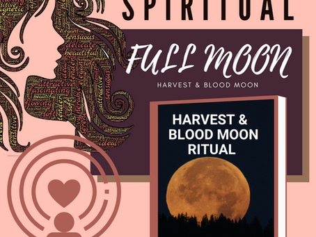 FULL MOON HARVEST &  BLOOD MOON RITUAL