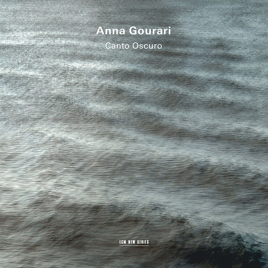 黑暗頌歌 鋼琴:安娜.高菈麗 Anna Gourari: Canto Oscuro (CD) 【ECM】