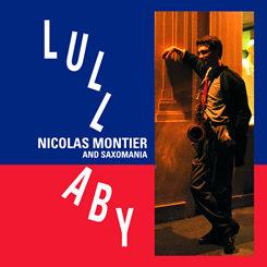 Nicolas Montier and Saxomania: Lullaby (CD) 【Venus】