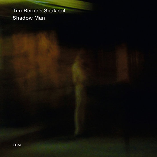 提姆.伯恩之蛇油樂隊:影中人 Tim Berne's Snakeoil: Shadow Man (CD) 【ECM】