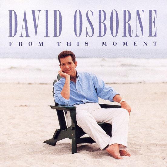 大衛.奧斯朋:此時此刻 David Osborne: From This Moment (CD)【North Star】