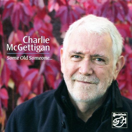 查理.麥吉帝根:舊日昔人 Charlie McGettigan: Some Old Someone… (CD) 【Stockfisch】