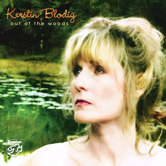 克絲汀.布魯迪:走出困境 Kerstin Blodig: Out of the Woods (SACD) 【Stockfisch】