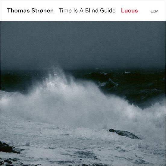 湯瑪士.斯勒能:魯卡斯 Thomas Strønen, Time Is A Blind Guide: Lucus (CD) 【ECM】