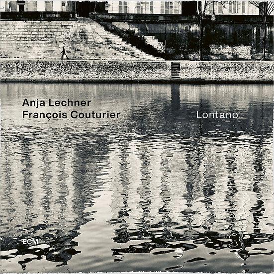 安雅.萊希納/法蘭西斯.考圖里爾:遠方 Anja Lechner / François Couturier: Lontano (CD) 【ECM】