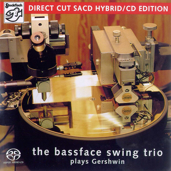 貝斯臉搖擺三重奏:搖擺蓋希文 The Bassface Swing Trio: plays Gershwin (SACD) 【Stockfisch】