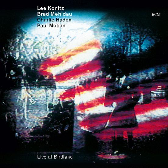 Konitz / Mehldau / Haden / Motian: Live At Birdland (CD) 【ECM】