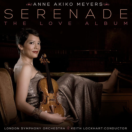 安.梅耶:小夜曲~愛的專輯 Anne Akiko Meyers: Serenade: The Love Album (CD) 【Evosound】
