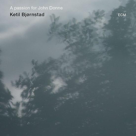 凱特爾.畢卓斯坦:狂戀鄧約翰 Ketil Bjørnstad: A passion for John Donne (CD) 【ECM】