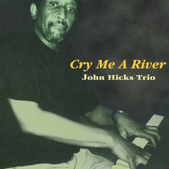 約翰.希克斯三重奏:淚流成河 John Hicks Trio: Cry Me A River (CD) 【Venus】