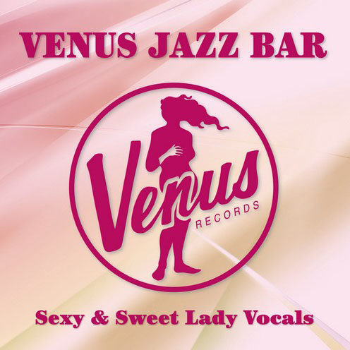 Venus Jazz Bar~ Sexy & Sweet Lady Vocals (CD) 【Venus】