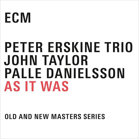 Peter Erskine / John Taylor / Palle Danielsson: As It Was (4CD) 【ECM】