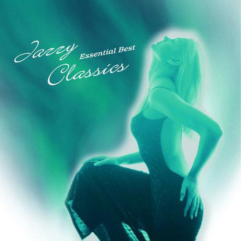經典爵士精選輯 V.A.: Jazzy Classics Essential Best (HQCD) 【Venus】