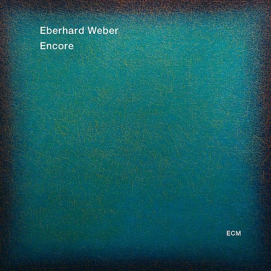 艾伯哈德.韋伯:安可 Eberhard Weber: Encore (CD) 【ECM】