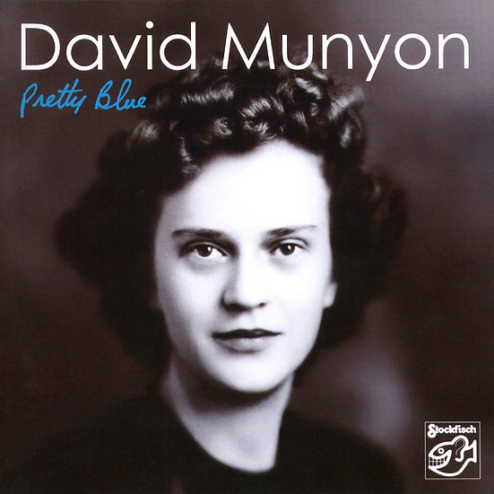 大衛.慕楊:迷人的藍眼睛 David Munyon: Pretty Blue (CD) 【Stockfisch】