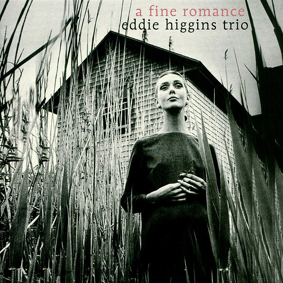 艾迪.希金斯三重奏:完美的戀曲 Eddie Higgins Trio: A Fine Romance (CD) 【Venus】