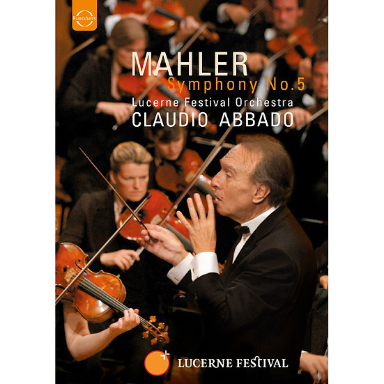 馬勒:第五號交響曲~阿巴多指揮琉森節慶管弦樂團 Mahler: Symphony No.5 (DVD) 【EuroArts】