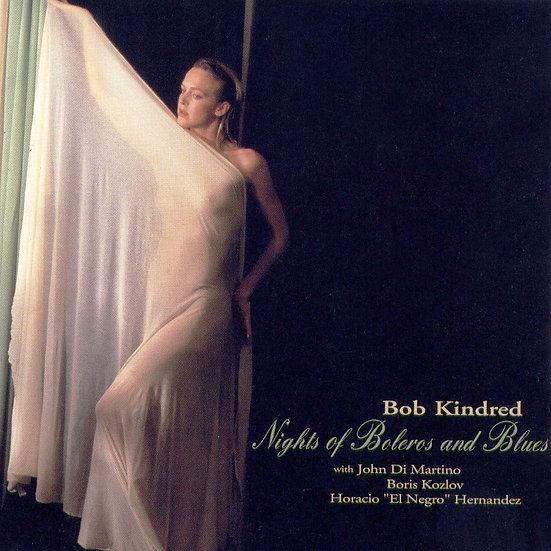 鮑伯.金德瑞得四重奏:藍調與波麗露之夜 Bob Kindred Quartet: Nights Of Boleros And Blues (CD) 【Venus