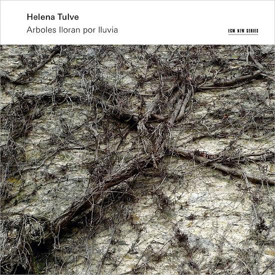 海倫娜.杜妃:哭樹雨 Helena Tulve: Arboles lloran por lluvia (CD) 【ECM】
