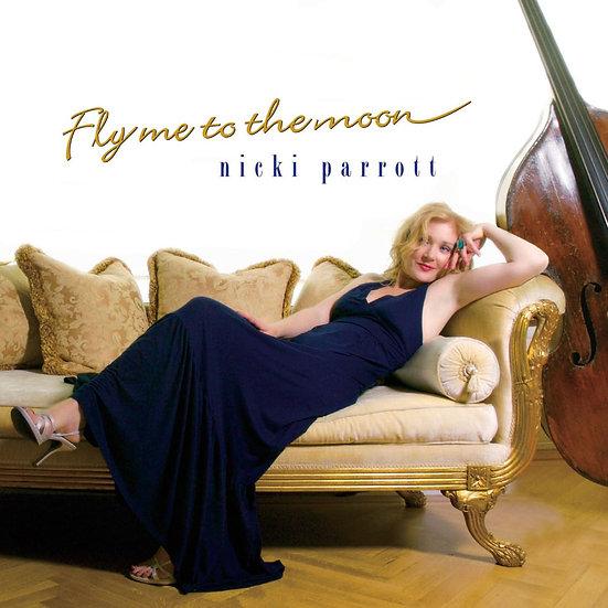 妮基.派洛特:帶我去月球 Nicki Parrott: Fly Me To The Moon (CD) 【Venus】