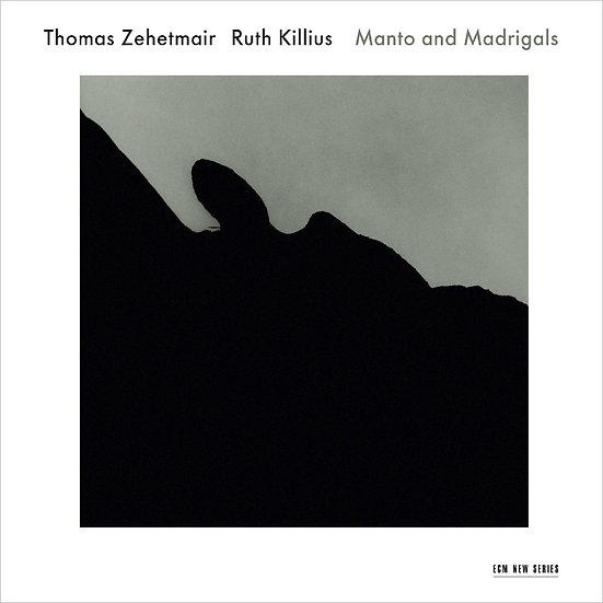 湯瑪斯.齊赫梅爾 Thomas Zehetmair / Ruth Killius: Manto and Madrigal (CD) 【ECM】