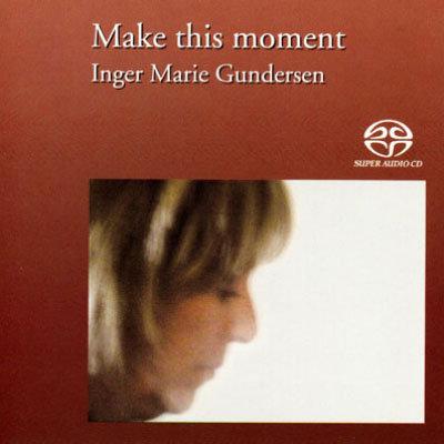 英格.瑪麗岡德森:此刻情懷 Inger Marie Gundersen: Make This Moment (SACD) 【Master】