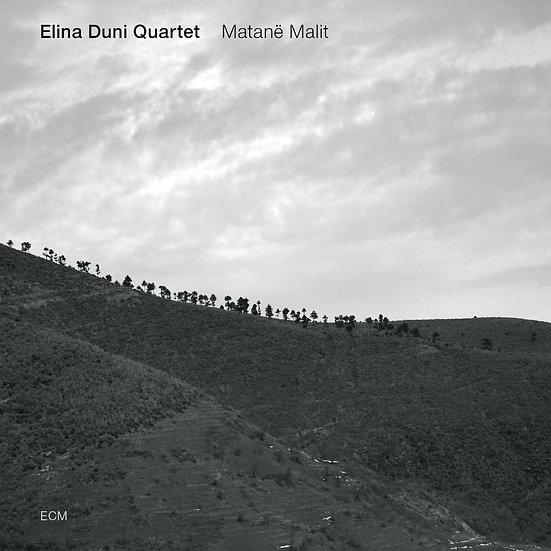 艾莉娜.杜尼四重奏:後山 Elina Duni Quartet: Matanë Malit (CD) 【ECM】