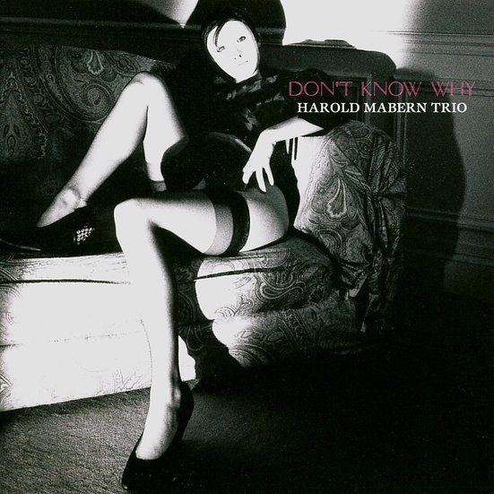 哈羅德.馬本三重奏:不知為何 Harold Mabern Trio: Don't Know Why (CD) 【Venus】
