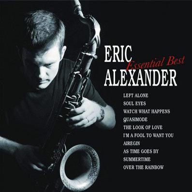 艾瑞克.亞歷山大四重奏超級精選 Eric Alexander Quartet: Essential Best (HQCD) 【Venus】