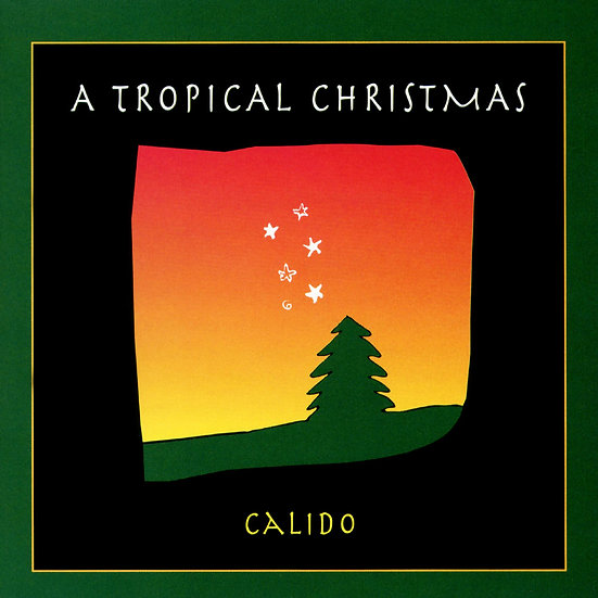 Calido: 拉丁聖誕節 A Tropical Christmas (CD)【North Star】