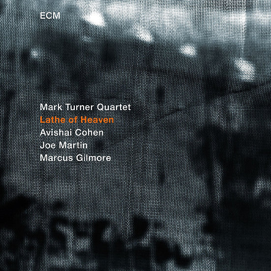 馬克.透納四重奏:天鈞 Mark Turner Quartet: Lathe of Heaven (CD) 【ECM】