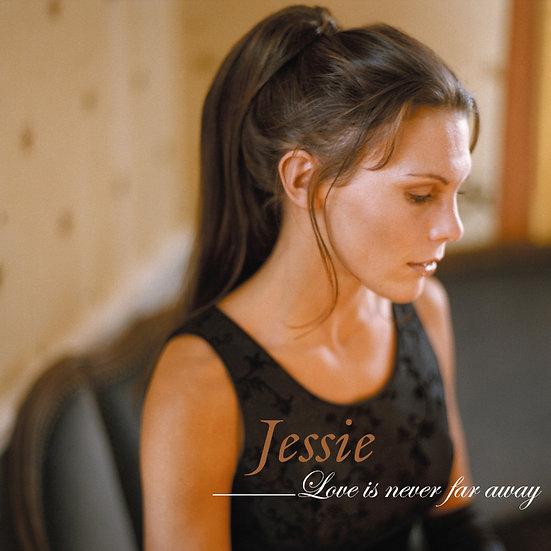 潔希:愛未遠颺 Jessie: Love Is Never Far Away (CD)