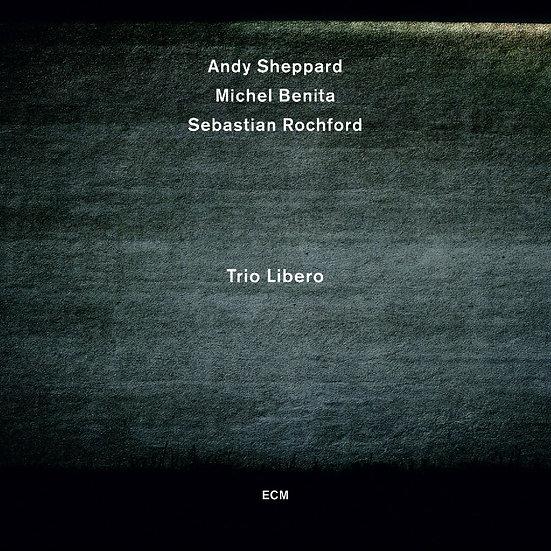安迪.謝帕德:自由人三重奏 Andy Sheppard: Trio Libero (CD)【ECM】