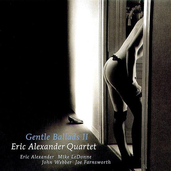 艾瑞克.亞歷山大四重奏:銷魂情歌 Eric Alexander Quartet: Gentle Ballads II (CD) 【Venus】