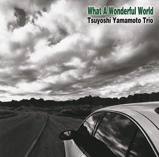 山本剛三重奏 Tsuyoshi Yamamoto Trio: What A Wonderful World (CD) 【Venus】