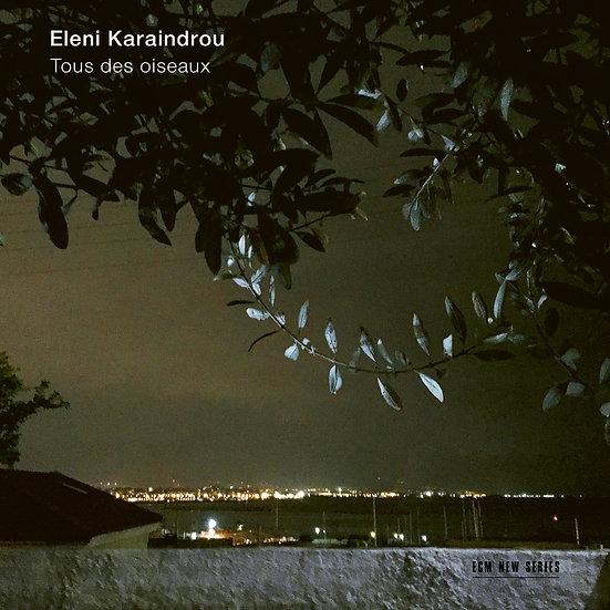 伊蓮妮.卡蘭卓:群鳥 Eleni Karaindrou: Tous des oiseaux (CD) 【ECM】