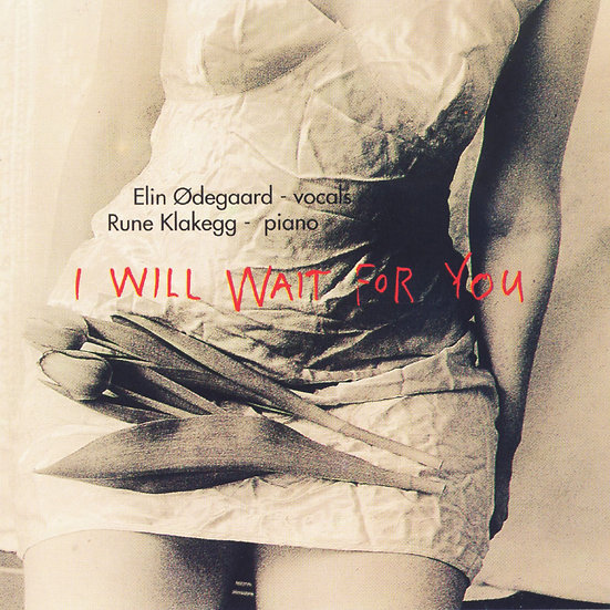 艾琳.歐德家德:等你回來 Elin Ødegaard & Rune Klakegg: I Will Wait For You (CD)