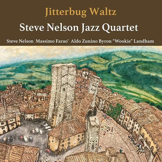 史提夫.尼爾森:吉魯巴華爾滋 Steve Nelson Jazz Quartet: Jitterbug Waltz (CD) 【Venus】