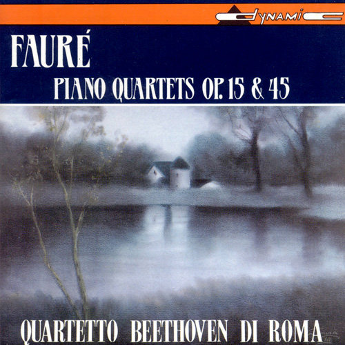 佛瑞:鋼琴四重奏 FAURE: Piano Quartets Op. 15 & 45 (CD)【Dynamic】