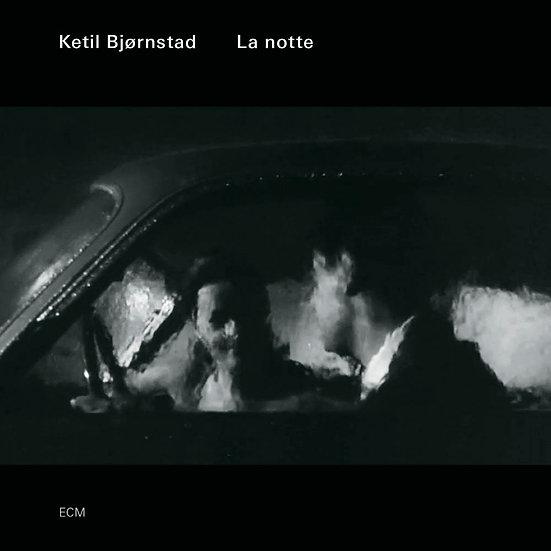 凱特爾.畢卓斯坦:夜 Ketil Bjørnstad: La notte (CD) 【ECM】