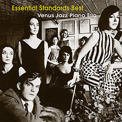 維納斯精選鋼琴爵士三重奏:至尊經典 Venus Jazz Piano Trio: Essential Standards Best (CD) 【Venus】